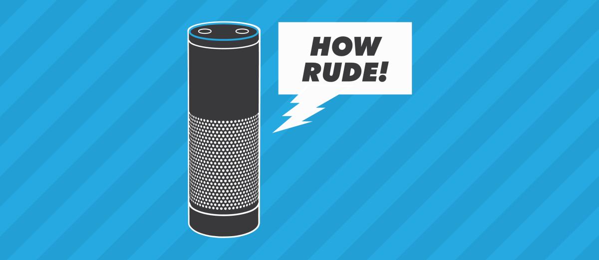 """Alexa saying """"How rude!"""""""